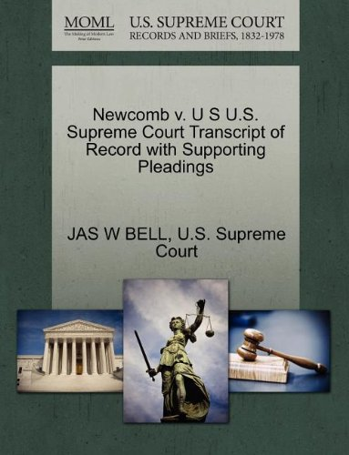 Newcomb V. U S U.S. Supreme Court Transcript of Record with Supporting Pleadings