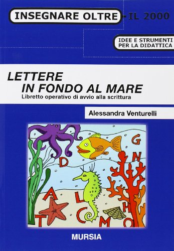 Lettere in fondo al mare: Libretto operativo di avvio alla scrittura