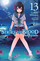 Strike the Blood, Vol. 13 (light novel): The Roses of Tartarus (Strike the Blood, 13)