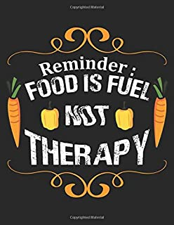 Reminder : Food is fuel not therapy: Track And Plan Your Meals Weekly (53 Week Food Planner / Diary / Log / Journal / Calendar): Meal Prep And Planning Grocery List