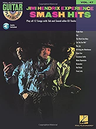Jimi Hendrix Experience - Smash Hits: Guitar Play-Along Volume 47 Book & Online Audio (Hal Leonard Guitar Play-Along) by Jimi Hendrix(2006-02-01)