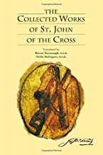 The Collected Works of St. John of the Cross (includes The Ascent of Mount Carmel, The Dark Night, The Spiritual Canticle, The Living Flame of Love, Letters, and The Minor Works)