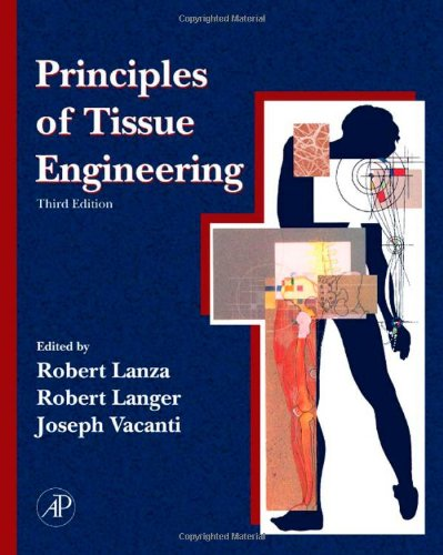 Principles of Tissue Engineering, 3rd Edition