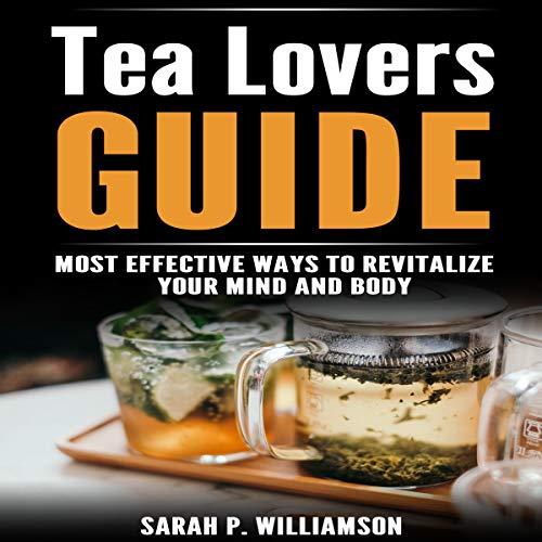 Tea Lovers Guide Audiobook By Sarah P. Williamson cover art