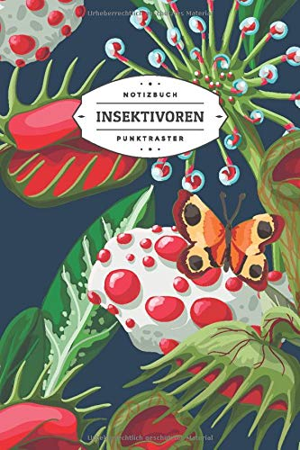 Insektivoren Notizbuch Punktraster: Notizbuch für Liebhaber von Fleischfressenden Pflanzen | 6x9 Zoll Format (ca. 15x23 cm) | 120 Seiten | Soft Cover