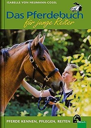Das Pferdebuch für junge Reiter by Isabelle von Neumann-Cosel