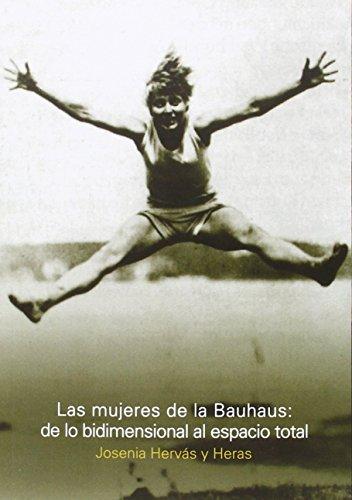Las mujeres de la Bauhaus: de lo bidimensional al espacio total