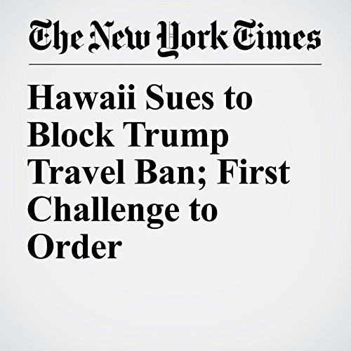 Hawaii Sues to Block Trump Travel Ban; First Challenge to Order copertina