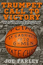 Trumpet Call to Victory: The Final Years of Hazelton Saint Gabriel's Basketball