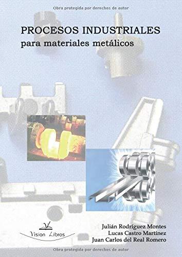 Procesos industriales para materiales metálicos (Ingenierías y Tecnologías)