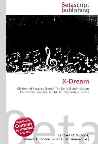X-Dream: Children of Paradise (Band), The Delta (Band), Marcus Christopher Maichel, Jan Müller, Psychedelic Trance