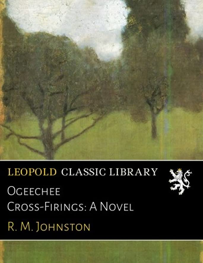忠実に有望褐色Ogeechee Cross-Firings: A Novel
