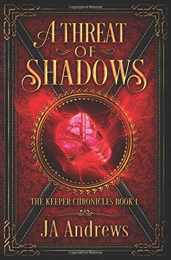 イベント特派員奨学金A Threat of Shadows (The Keeper Chronicles)