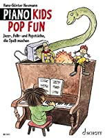 Piano Kids. Die Klavierschule fuer Kinder mit Spass und Aktion / Piano Kids Pop Fun: Jazz-, Folk- und Popstuecke, die Spass machen. Fuer Klavier