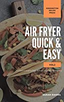 Air Fryer Quick and Easy Vol.2: A non-cook's big book of easy recipes (The Complete Air Fryer Cookbook)