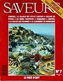SAVEURS [No 7] du 01/09/1990 - SPECIAL VINS DE BRODEAUX - LIMOGES - LA FRAIRIE DESPETITS VENTRES - BALADE EN ECOSSE - LES BIERES TRAPPISTES - VENDANGES A BANYULS - LA CHASSE AUX PALOMBES - LE CAMENBERT DE NORMANDIE.