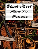 Blank Sheet Music For Melodica: Music Manuscript Paper, Clefs Notebook,(8.5 x 11 IN) 120 Pages,120 full staved sheet, music sketchbook, Composition ... | gifts Standard for students / Professionals
