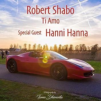 Ti Amo (Special Guest Hanni Hanna)