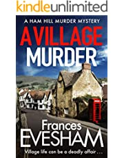 A Village Murder: A brand new cozy crime series from the bestselling author of the Exham-on-Sea Murder Mysteries (The Ham Hill Murder Mysteries Book 1)