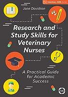 Research and Study Skills for Veterinary Nurses (Veterinary Skills Series)