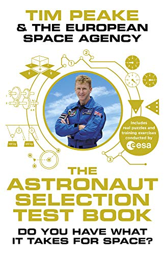 The Astronaut Selection Test Book: Do You Have What it Takes for Space?