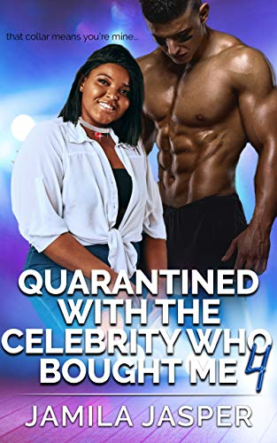 Quarantined With The Celebrity Who Bought Me 4: BWWM Romance for Quarantine (BWWM Quarantine Chronicles) (English Edition)