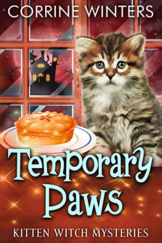 Temporary Paws (Kitten Witch Cozy Mystery Series Book 3) by [Corrine Winters]