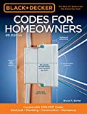 Black & Decker Codes for Homeowners 4th Edition: Current with 2018-2021 Codes - Electrical • Plumbing • Construction • Mechanical (Black & Decker Complete Guide)