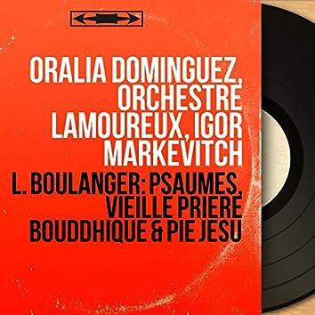 L. Boulanger: Psaumes, Vieille prière bouddhique & Pie Jesu (Remastered, Mono Version)