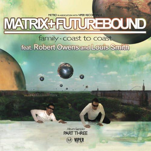 Matrix and Futurebound feat. Robert Owens & Louis Smith