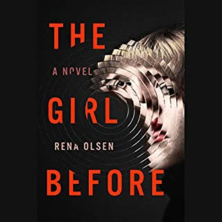 The Girl Before                   By:                                                                                                                                 Rena Olsen                               Narrated by:                                                                                                                                 Brittany Pressley                      Length: 12 hrs and 22 mins     6,104 ratings     Overall 4.4