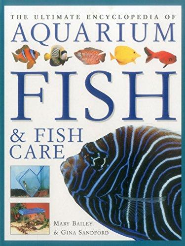Bailey, M: Ultimate Encyclopedia of Aquarium Fish & Fish Car