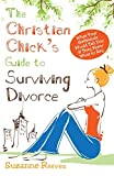 Image of Christian Chick's Guide to Surviving Divorce - What Your Girlfriends Would Tell You If They Knew What To Say