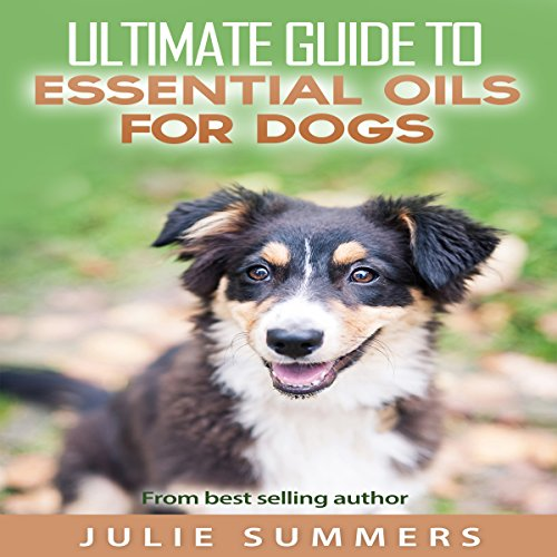 Essential Oils for Dogs: 2 Manuscripts audiobook cover art