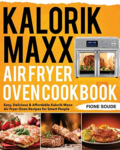 Kalorik Maxx Air Fryer Oven Cookbook