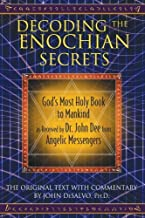 Decoding the Enochian Secrets: God's Most Holy Book to Mankind as Received by Dr. John Dee from Angelic Messengers (2010-1...