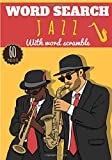 Jazz word search: Music word Search | Challenging Puzzle book For Adults, Kids, Seniors | Training brain with fun | 60 puzzles with word searches and ... vocabulary | Large Print Gift for Musician.