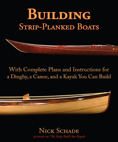 Building Strip-Planked Boats: With Complete Plans and...