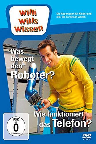 Willi will's wissen: Was bewegt den Roboter?/Wie funktioniert das Telefon?