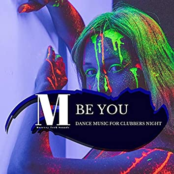 Be You - Dance Music For Clubbers Night