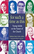 For Such a Time as This: Young Adults on the Future of the Church