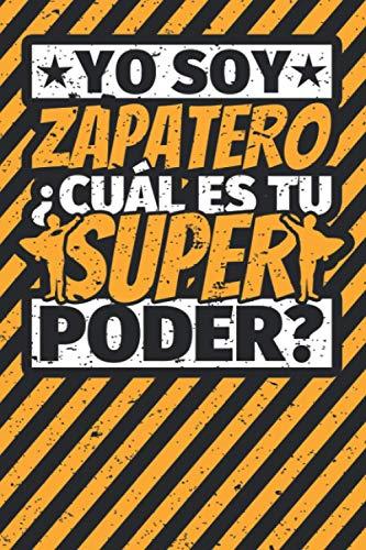 Cuaderno con lineas: Yo soy Zapatero - ¿Cuál es tu superpoder?