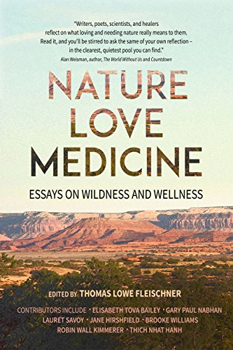 Nature, Love, Medicine: Essays on Wildness and Wellness