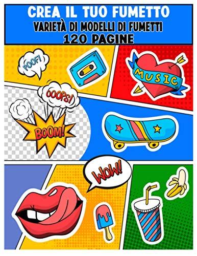 Crea il tuo fumetto: Comic vuoto disegna il tuo fumetto | fumetti vuoti da scrivere e disegnare senza nuvolette | creare e disegnare i fumetti | creare una storia a fumetti per ragazzi | 100 Pagine