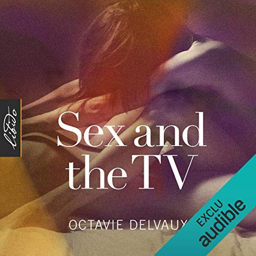 Sex and the TV [French Version] audiobook cover art