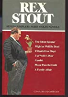 Seven Complete Nero Wolfe Novels (The Silent Speaker, Might As Well Be Dead / If Death Ever Slept / Three at Wolfe's Door / Gambit / Please Pass the Guilt/ A Family Affair) 051703753X Book Cover