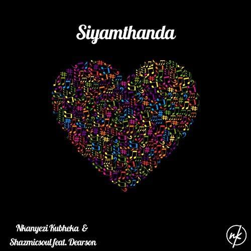 Nkanyezi Kubheka & Shazmicsoul feat. Dearson