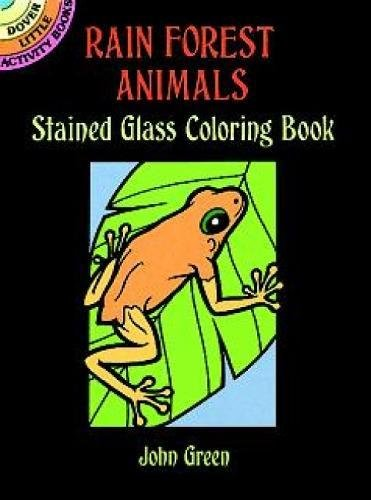Rain Forest Animals Stained Glass Coloring Book (Dover Stained Glass Coloring Book)