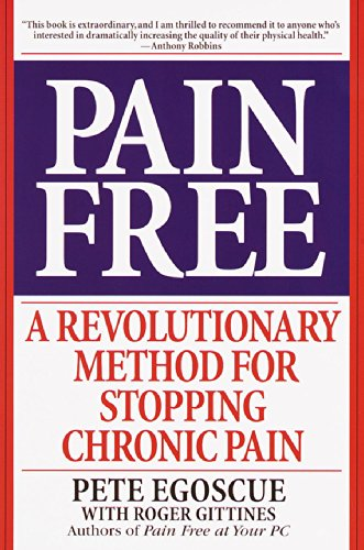 Pain Free: A Revolutionary Method for Stopping Chronic Pain - Pete Egoscue