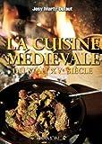 La cuisine médievale du Ve au XVe siècle : 38 recettes à réaliser